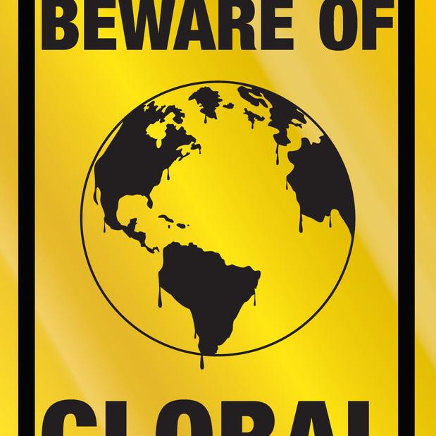 Beware of Global Warming