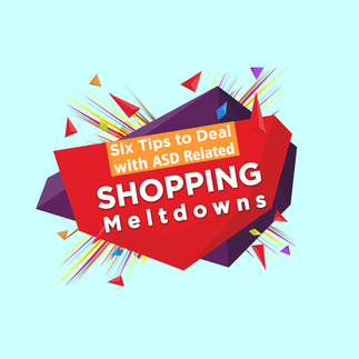 Infographic: Six Tips to Deal with ASD related Shopping Meltdowns