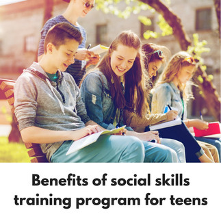 Benefits of Social Skills Training Program for Teens