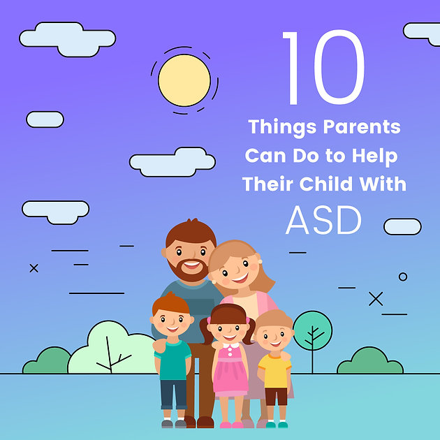 Parents Of Children With Autism Find >> 10 Things Parents Can Do To Help Their Child With Asd Autism