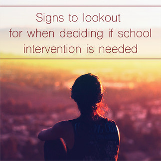 Signs To Lookout For When Deciding If School Intervention Is Needed