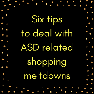 Six Tips To Deal With ASD Related Shopping Meltdowns