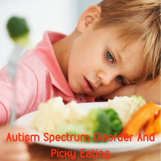 Autism Spectrum Disorder And Picky Eating
