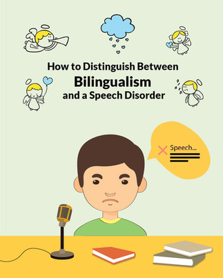How to Distinguish Between Bilingualism and a Speech Disorder