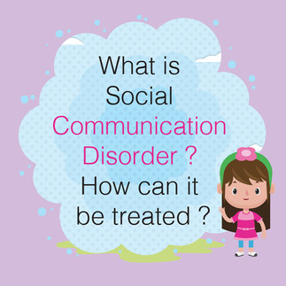 What is Social Communication Disorder? How can it be treated?