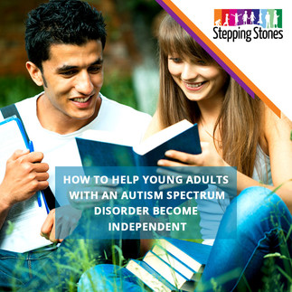 How to help young adults with an Autism Spectrum Disorder become independent