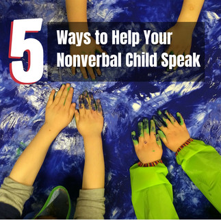 Five Ways to Help Your Nonverbal Child Speak