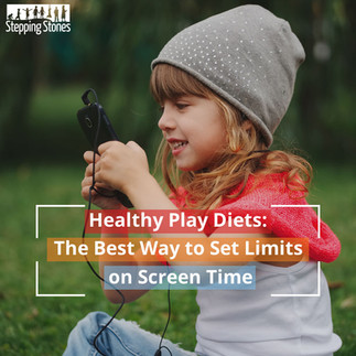 Healthy Play Diets: The Best Way to Set Limits on Screen Time