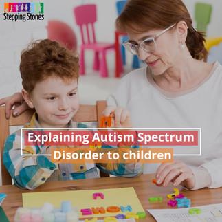 Explaining Autism Spectrum Disorder to children