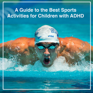A Guide to the Best Sports Activities for Children with ADHD