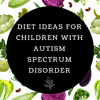 Diet Ideas for Children with Autism Spectrum Disorder
