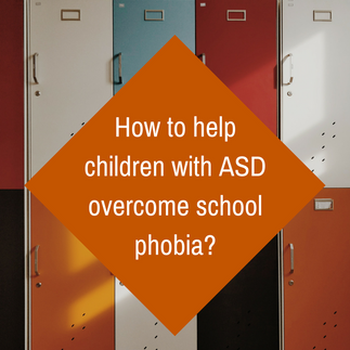 How to Help Children with ASD Overcome School Phobia