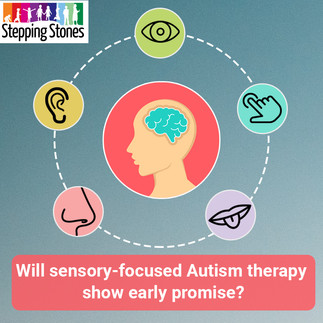 Will Sensory-focused Autism Therapy show Early Promise?