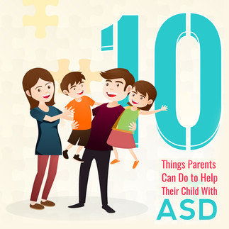 Infographic: 10 Things Parents Can Do to Help Their Child With ASD