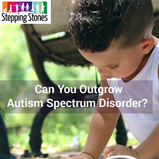 Can You Outgrow Autism Spectrum Disorder?