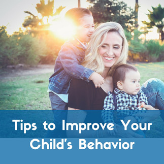 Tips to Improve Your Child's Behavior