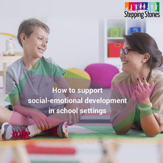 How to Support Social-Emotional Development in School Settings
