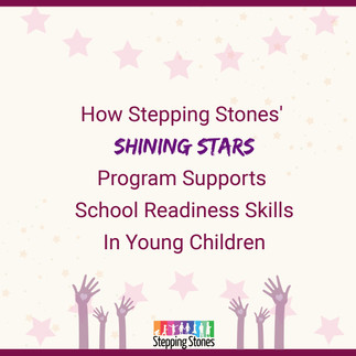 How Stepping Stones Shining Stars program supports school readiness skills in young children