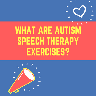 What are Autism Speech Therapy Techniques and Activities?