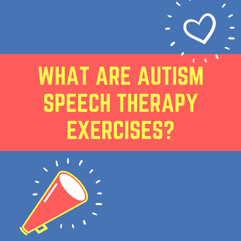 Autism Speech Therapy excersises