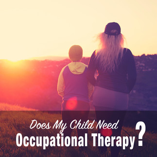 Does My Child Need Occupational Therapy?