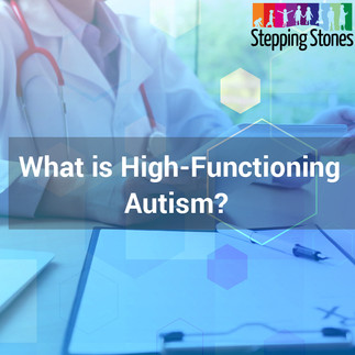 What is High-Functioning Autism?