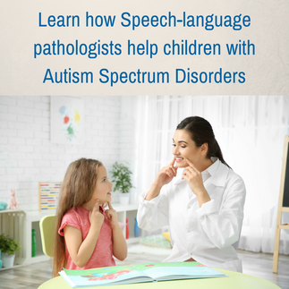 Learn How Speech-Language Pathologists Help Children with Autism Spectrum Disorders