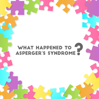 What happened to Asperger's Syndrome?