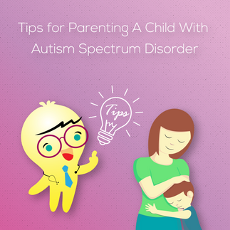 Tips for Parenting A Child With ASD