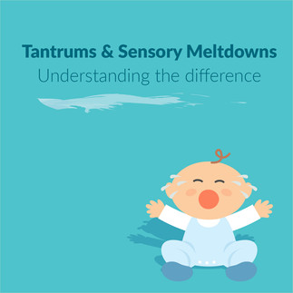 Tantrums and Sensory Meltdowns: Understanding the difference
