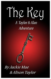 The Key: A Taylor and Alan Adventure