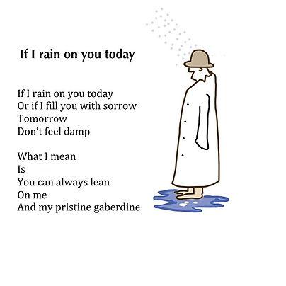 If I rain on you today_#poet #writer #w