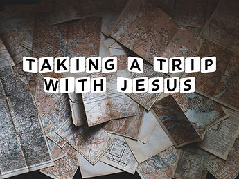 Taking A Trip With Jesus.jpg