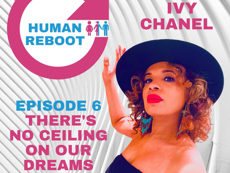 IVY CHANEL THE VOCAL COACH AND SINGER GUEST ON HUMAN REBOOT PODCAST - EPISODE 6