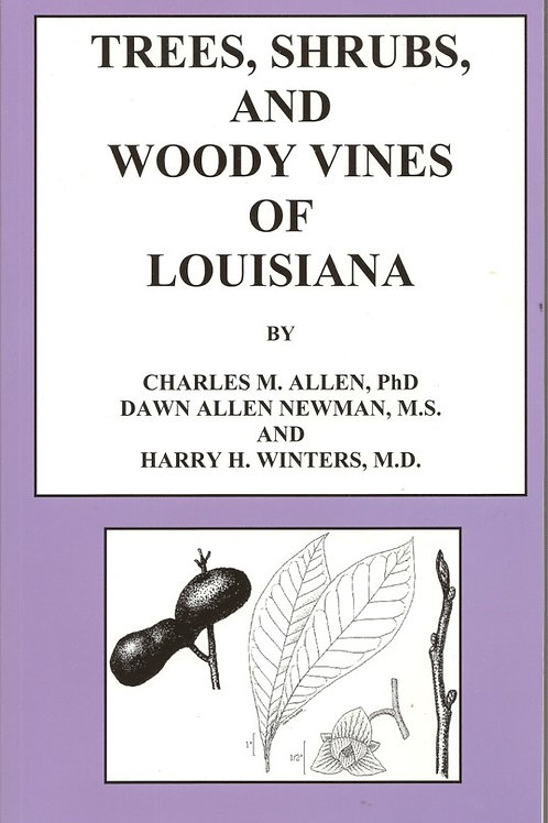 Trees, Shrubs, and Woody Vines of Louisiana