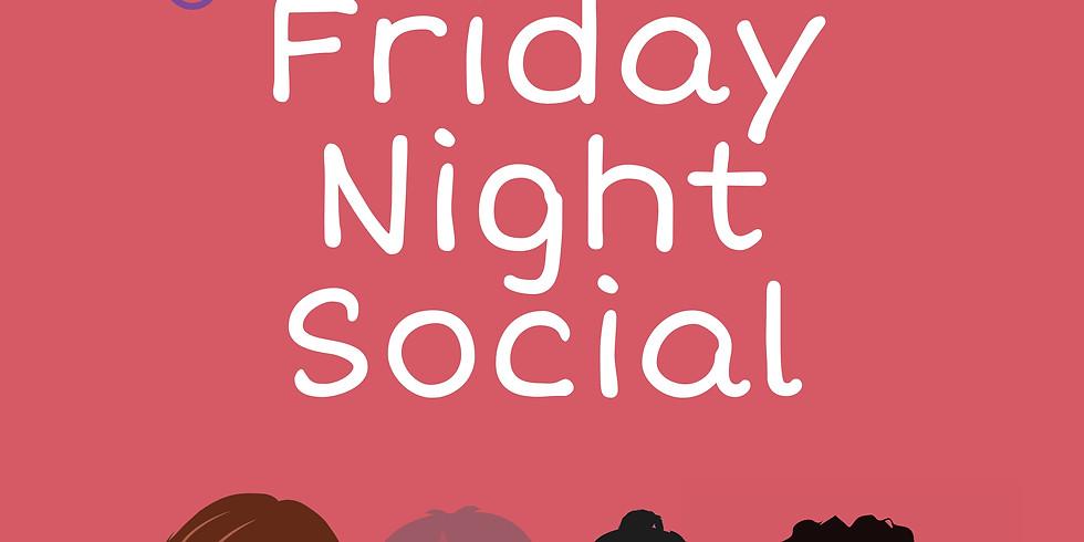 17th Sept: Friday Night Social 14+