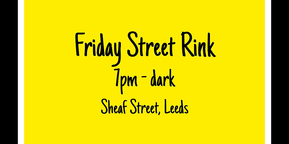 Friday Street Rink Meet-Up