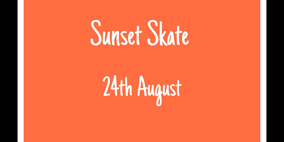 Sunset Skate 24th August