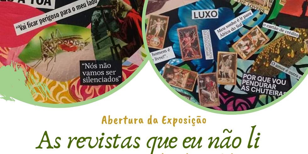 Abertura da Exposição As Revistas que Eu Não Li