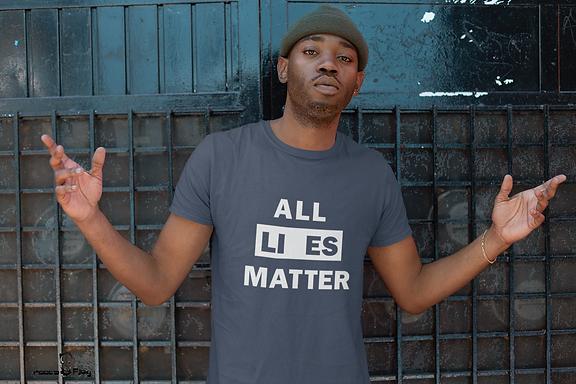All LIES Matter T-shirt