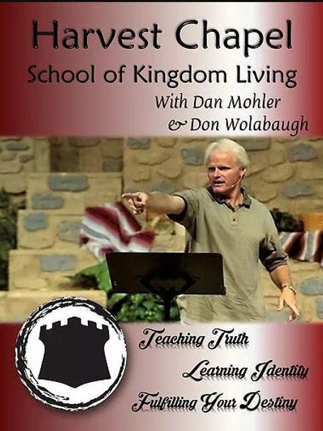 Harvest Chapel School of Kingdom Living - Dan Mohler