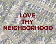 love thy neighborhood .png