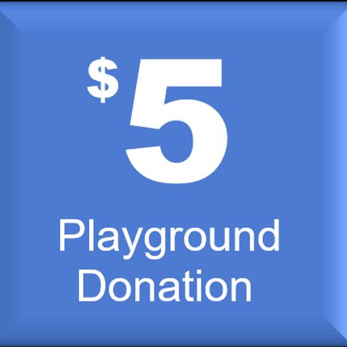 $5 Playground Donation
