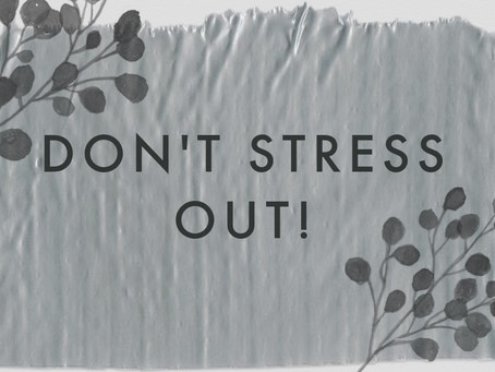 Don't Stress Out!  Part 3