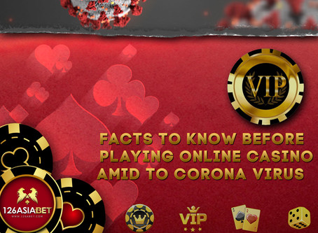 Facts to Know Before Playing Online Casino Amid Coronavirus Outbreak