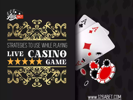 Strategies to Use While Playing Live Casino Game