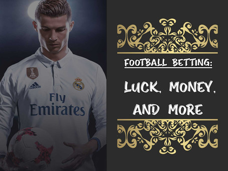 Football Betting: Luck, Money and More
