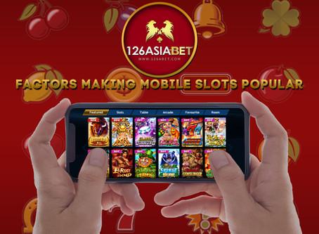 Factors Making Mobile Slots Popular