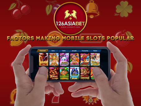 Factors Making Mobile Slots Popular