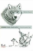 Ombre dal passato-storie di uomini e lup